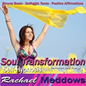Soul Transformation Hypnosis: Revitalize Your Energy, Guided Meditation, Binaural Beats, Positive Affirmations, Solfeggio Tones | [Rachael Meddows]