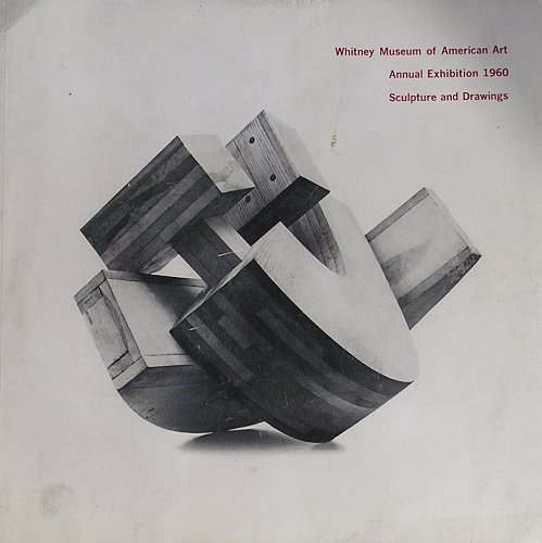 Whitney Museum of American Art, Annual Exhibition 1966, Contemporary Sculpture and Prints, December 16, 1966 - February 5, 1967