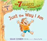 Just the Way I Am: Habit 1 (The 7 Hab...