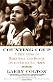 Counting Coup: A True Story of Basketball and Honor on the Little Big Horn (0446677558) by Larry Colton