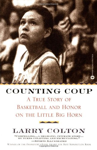 Counting Coup: A True Story of Basketball and Honor on...
