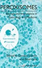 Peroxisomes: Biology and Role in Toxicology and Disease (Annals of the New York Academy of Sciences)