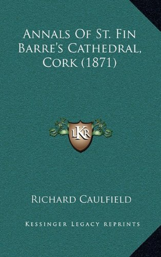 Annals of St. Fin Barre's Cathedral, Cork (1871)