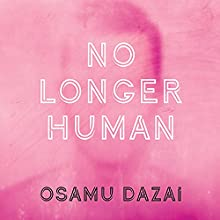 No Longer Human | Livre audio Auteur(s) : Osamu Dazai Narrateur(s) : David Shih