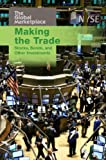 Making the Trade: Stocks, Bonds, and Other Investments: 1 (The Global Marketplace)
