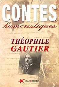 Contes humoristiques (Litt�rature) par Th�ophile Gautier