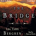 The Bridge (       UNABRIDGED) by Lisa Tawn Bergren Narrated by Cameron Beierle