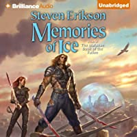 Memories of Ice: Malazan Book of the Fallen, Book 3 (       UNABRIDGED) by Steven Erikson Narrated by Ralph Lister