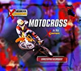 img - for Motocross in the X Games (Kid's Guide to the X Games) book / textbook / text book