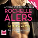 Because of You Audiobook by Rochelle Alers Narrated by Kevin R Free