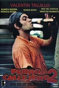 Amazon.com: Perro Callejero 2: Narciso Busquets, Sergio Goyri, Blanca
