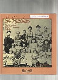 En Vaucluse, notre école au bon vieux temps