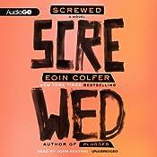 Screwed | [Eoin Colfer]