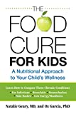 Food Cure for Kids: A Nutritional Approach To Your Childs Wellness