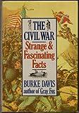 The Civil War, Strange & Fascinating Facts (0517371510) by Davis, Burke