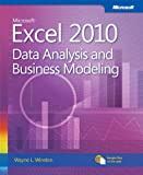 Microsoft Excel 2010: Data Analysis and Business Modeling (Business Skills)
