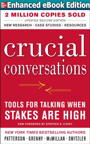 Joseph Grenny, Kerry Patterson, Ron McMillan  Al Switzler - Crucial Conversations Tools for Talking When Stakes Are High, Second Edition