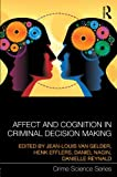 img - for Affect and Cognition in Criminal Decision Making (Crime Science Series) book / textbook / text book