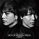 TIME FLIES-ACE OF SPADES×PKCZ(R) feat. 登坂広臣