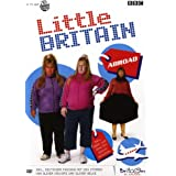 Little Britain - Abroad - Matt Lucas, David Walliams, Paul Putner, Steve Bendelack, Matt Lipsey, Declan Lowney, Gareth Carrivick, Graham Linehan