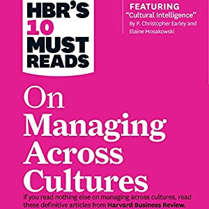 HBR's 10 Must Reads on Managing Across Cultures Audiobook
