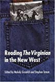 "Reading ""The Virginian"" in the New West (0803271042) by Melody Graulich"