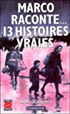 img - for Marco raconte ... 13 histoires vraies (S??rie Rouge) by Marc Guiguin (1994-08-04) book / textbook / text book