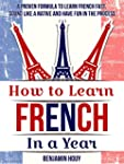 How to Learn French in a Year: A Prov...