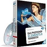"""Das Photoshop Elements 8 - Handbuch - mit DVD, ganz in Farbe und  mit sehr guten Beispielen zum Nachmachen: f�r die Praxis und zum Nachschlagen, f�r Windows und Mac (DPI Adobe)von """"Martin Quedenbaum"""""""