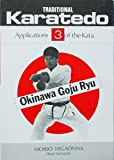 Traditional Karate-Do: Okinawa Goju Ryu : Applications of the Kata