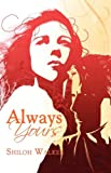 Always Yours (1599987228) by Shiloh Walker