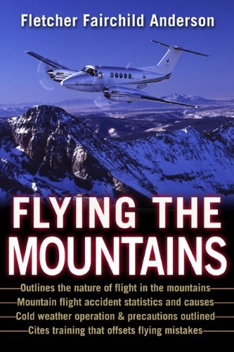Flying the Mountains : A Training Manual for Flying Single-Engine Aircraft
