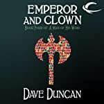 Emperor and Clown: A Man of His Word, Book 4 (       UNABRIDGED) by Dave Duncan Narrated by Mil Nicholson