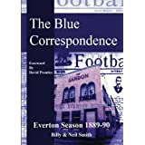 The Blue Correspondence, Everton Season 1889 - 1890by Billy Smith