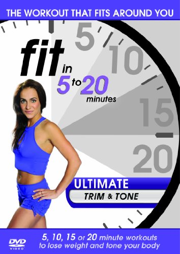 Fit in 5 to 20 Minutes - Ultimate Trim and Tone [DVD]