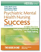Psychiatric Mental Health Nursing Success: A Q&A Review Applying Critical Thinking to Test Taking (Davis's Success)