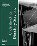 img - for Understanding Directory Services (2nd Edition) 2nd edition by Sheresh, Doug, Sheresh, Beth, Systems Research Corporation (2001) Paperback book / textbook / text book
