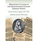 img - for [(Mediating Culture in the Seventeenth-Century German Novel: Eberhard Werner Happel, 1647-90)] [Author: Gerhild Scholz Williams] published on (April, 2014) book / textbook / text book