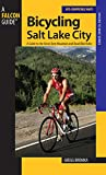 Bicycling Salt Lake City: A Guide To The Areas Best Mountain And Road Bike Rides (Where to Bike)