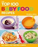 The Top 100 Baby Food Recipes: Easy P...