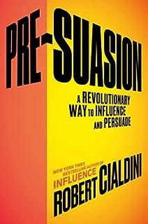 Book Cover: Pre-Suasion: A Revolutionary Way to Influence and Persuade