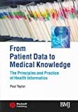 img - for From Patient Data to Medical Knowledge: The Principles and Practice of Health Informatics book / textbook / text book