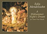 A Midsummer Night's Dream for Piano Four Hands (0486416852) by Felix Mendelssohn
