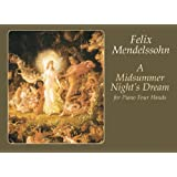 A Midsummer Night's Dream for Piano Four Hands ~ Felix Mendelssohn