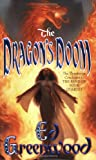 The Dragon's Doom (The Band of Four, Book 4) (076534145X) by Greenwood, Ed