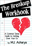 The Breakup  Workbook: A Common Sense...