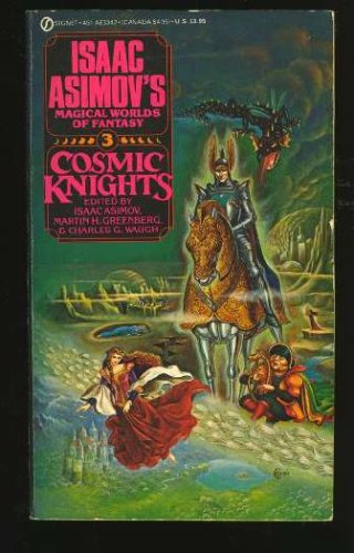 Cosmic Knights (Isaac Asimov's Magical Worlds of Fantasy #3)
