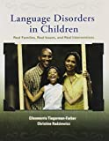 img - for Language Disorders in Children: Real Families, Real Issues, and Real Interventions 1st edition by Tiegerman-Farber, Ellenmorris, Radziewicz, Christine (2007) Paperback book / textbook / text book