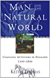 Man and the Natural World: Changing Attitudes in England 1500-1800