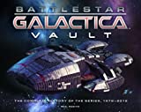 Paul Ruditis Battlestar Galactica Vault: The Complete History Of The Series, 1978-2012